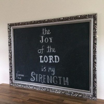 """The joy of the Lord is my strength"" Nehemiah 8v10"