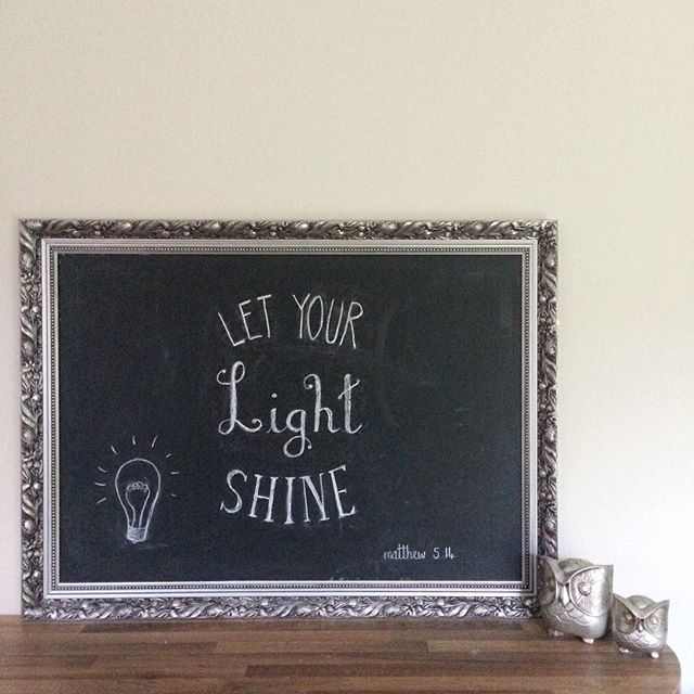Let your light shine matt 5v14 .... chalkboard art