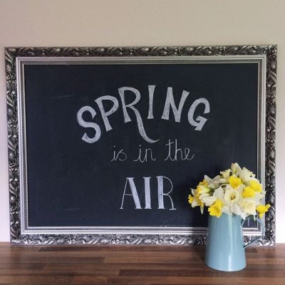 Spring is in the air (and on my chalkboard)